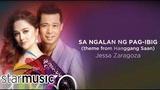 Jessa Zaragoza - Sa Ngalan Ng Pag-Ibig (Audio) 🎵