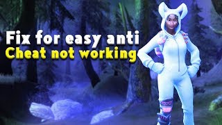 Fix for easy anti cheat not working for fortnite.