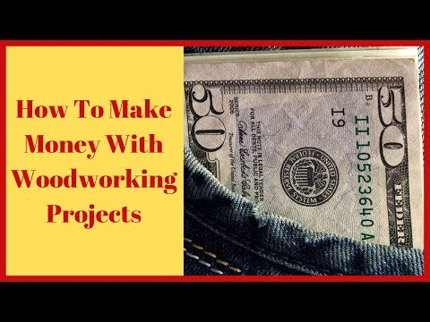 How To Make Money With Woodworking Projects