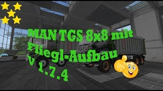 Link:https://www.modhoster.de/mods/man-tgs-8x8-mit-fliegl-aufbau  http://www.modhub.us/farming-simulator-2017-mods/man-tgs-with-fliegl-extension-v1-7-4/