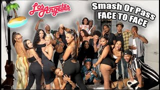 SMASH OR PASS BUT FACE TO FACE CALI EDITION!!