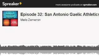 Episode 32: San Antonio Gaelic Athletics (made with Spreaker)