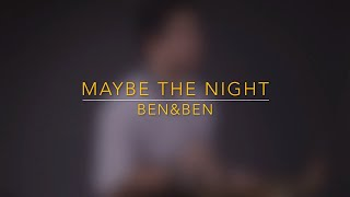 Maybe The Night - Ben & Ben (Saxophone Cover) Saxserenade