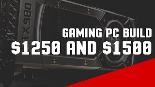 Building A $1250 And $1500 Gaming Pc 2015 - Best Custom Build For The Money