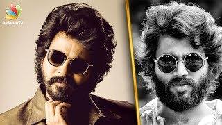 Sivakarthikeyan's Arjun Reddy Look | Hot Tamil Cinema News