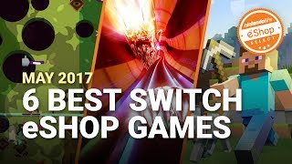 The 6 Best eShop Games on Nintendo Switch - May 2017 | Nintendo Life eShop Selects