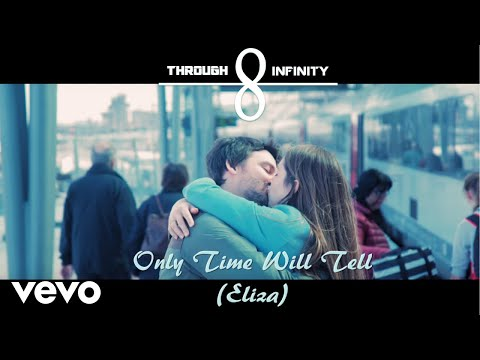 Through Infinity - Only Time Will Tell (Eliza)