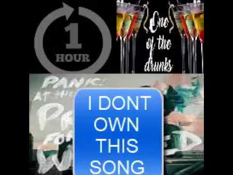 Panic! At The Disco: One Of The Drunks (1 Hour)