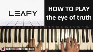 "HOW TO PLAY - LeafyIsHere Intro Song - ""the eye of truth"" - driver (Piano Tutorial Lesson)"