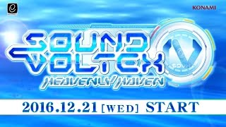 SOUND VOLTEX IV HEAVENLY HAVEN 2016.12.21(水)稼動開始!(, 2016-12-20T04:05:18.000Z)