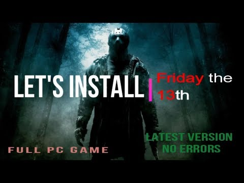 How To: Friday the 13th The Game Full PC Game [LATEST VERSION]