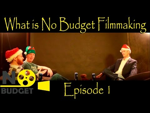 No Budget Episode 1: What is No Budget Filmmaking