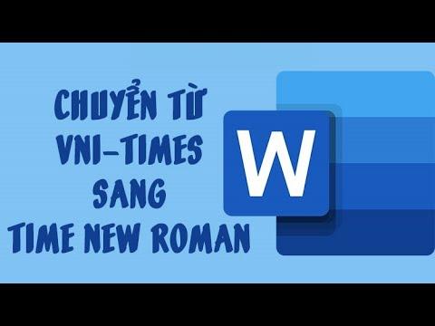 Hướng dẫn chuyển font Vni Times sang  font Times New Roman thành công