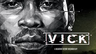 VICK: An Exclusive Bleacher Report Documentary (Chapter 4: Convict)