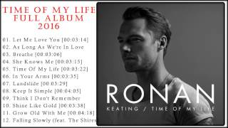 Ronan Keating-Time Of My Life Album 2016 01. Let Me Love You [00:03...