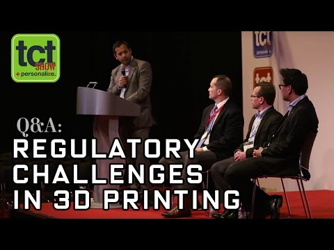The Regulatory Challenges in 3D Printing Panel | 3DPA | TCT Show
