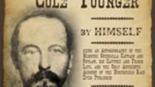 THE STORY OF COLE YOUNGER, BY HIMSELF by Cole Younger FULL AUDIOBOOK | Best Audiobooks