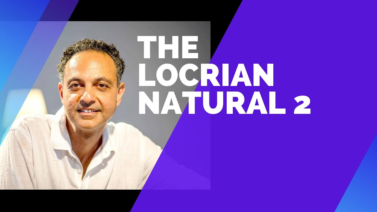 The Harmonic & melodic Implementations of the Locrian Natural 2 Scale