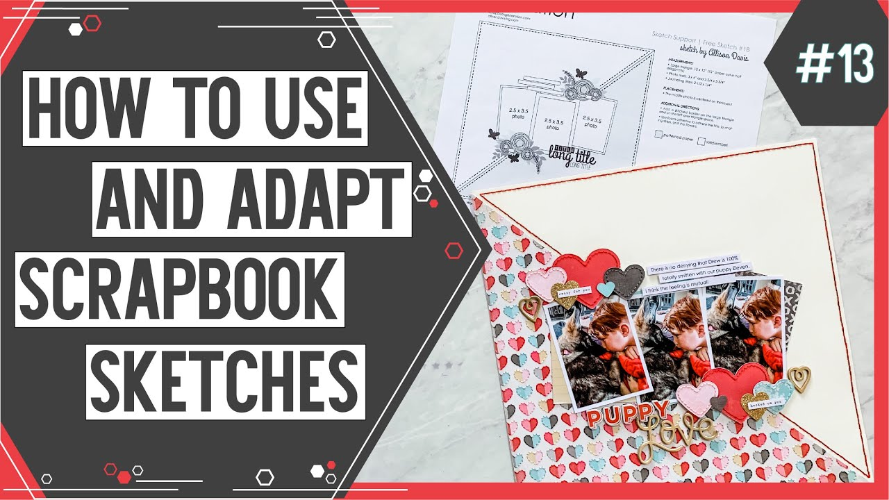 Sketch Support #18 | Learn How to Use and Adapt Scrapbook Sketches | YouTube Video