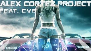 The Alex Cortez Project feat CVB - Let