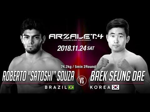 "【ARZALET.4】ホベルト・サトシ・ソウザ vs ベク・スン・デ /  Roberto ""Satoshi"" Souza VS Baek Seung Dae"