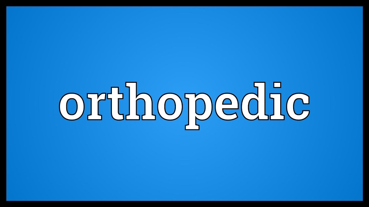 Orthopedic Meaning