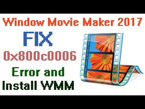 Fix 0x800c0006 Error and Install Windows Movie Maker 2017