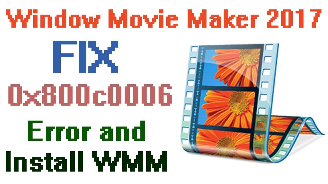 Fix 0x800c0006 Error and Install Windows Movie Maker 2017
