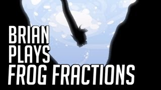 Brian Plays Frog Fractions