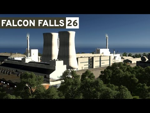 Cities Skylines - Falcon Falls | Part 26 - Nuclear Power Plant