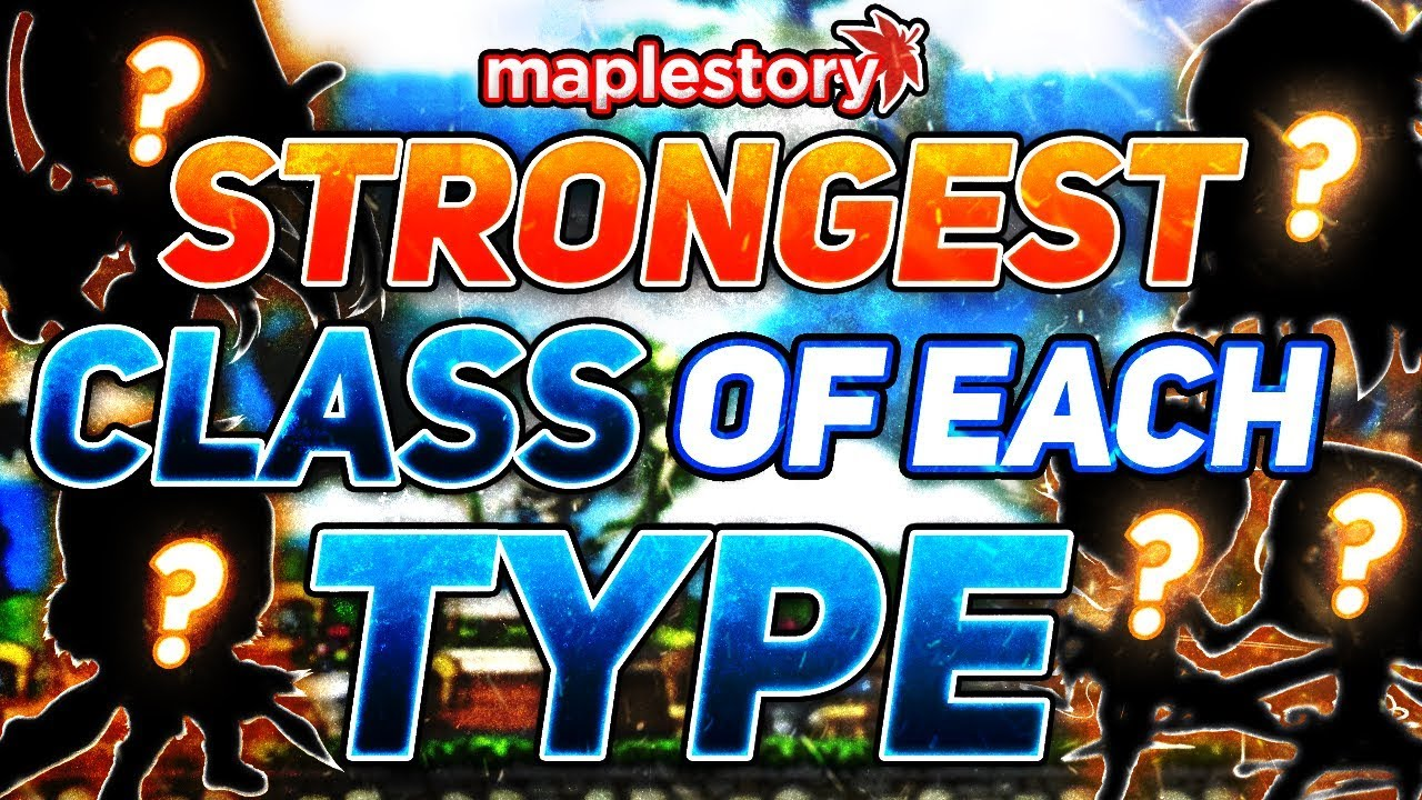 Maplestory Classes Tier List 2020.Maplestory Strongest Class Of Each Type 2019