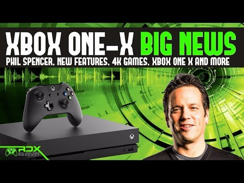 Phil Spencer Drops Xbox One X Bomb, Xbox One X Pre Order News, New Xbox Features , Xbox News - RDX