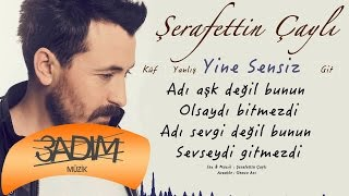 Şerafettin Çaylı - Yine Sensiz ( Official Lyric Video )