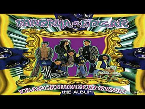 Parokya ni Edgar Khangkhungkherrnitz Full Album