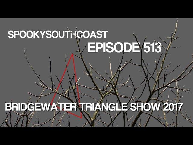 Ep513: Annual Bridgewater Triangle Show 2017 (2/2)