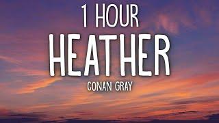 Conan Gray - Heather (Lyrics) 1 Hour