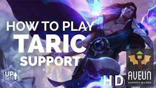 How to Play Taric Support Season 6 (Rework)