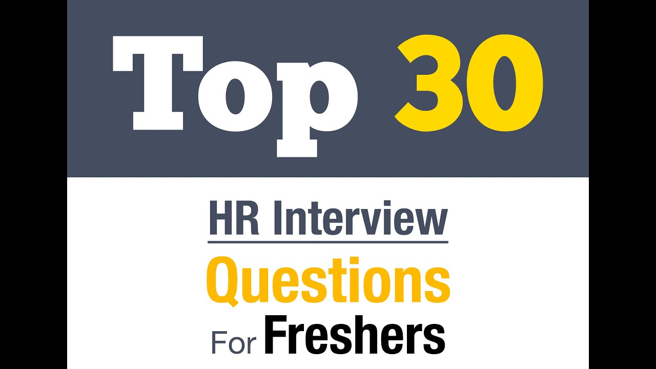 top 30 hr interview questions to prepare for freshers top 30 hr interview questions to prepare for freshers