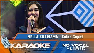 Nella Kharisma - Kalah Cepet (Karaoke)