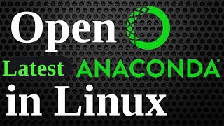 Open Anaconda Navigator in Linux | Open Anaconda in Linux | ...