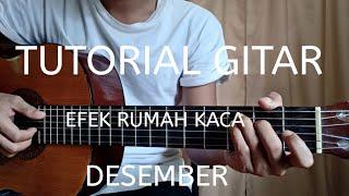 Tutorial Gitar Desember (Efek rumah kaca) versi asli sangat mudah untuk di pelajari