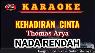 Thomas Arya-KEHADIRAN CINTA ( Karaoke//Lirik ) NADA RENDAH KN7000