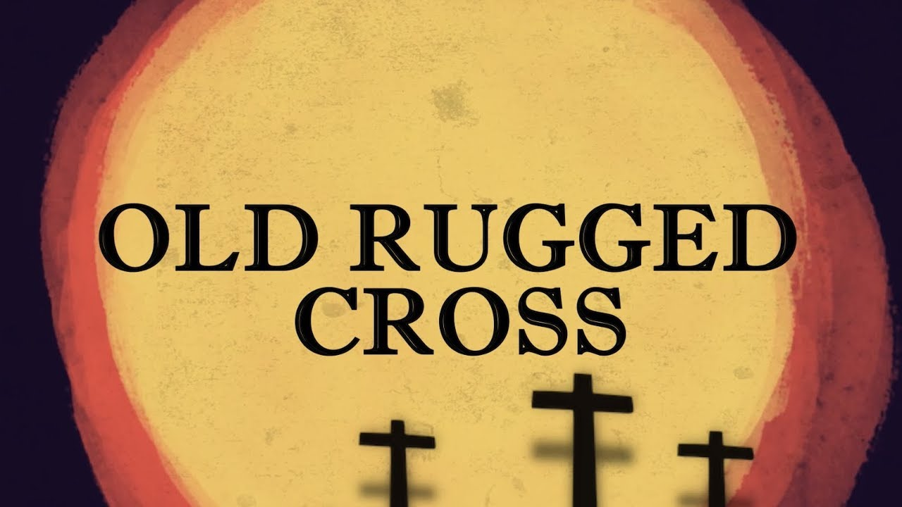 Old Rugged Cross Official Lyric Video