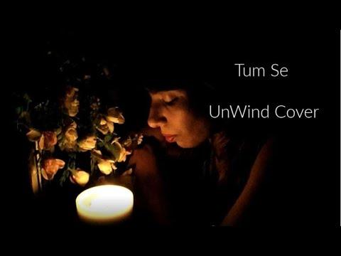 Tum Se Unwind Cover -Female Version By Simmi SenRoy| Jalebi| Jubin Nautiyal| Latest Song 2018