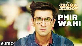 Jagga Jasoos: Phir Wahi Full Audio Song   Ranbir, Katrina   Pritam, Arijit   Amitabh B