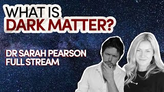 Dr Sarah Pearson // What is dark matter? // Inspiring Guest Full Stream