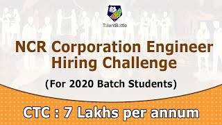 NCR Engineer Hiring Challenge for 2020 Batch Students | CTC: 7 lakhs | Off Campus Updates.