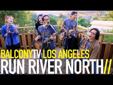 RUN RIVER NORTH - MONSTERS CALLING HOME (BalconyTV)
