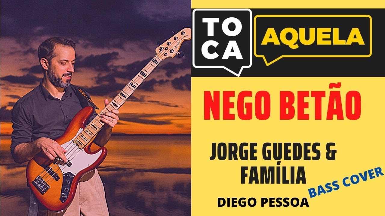 Nego Betão - Jorge Guedes & Família - Toca Aquela - Diego Pessoa - Bass Cover