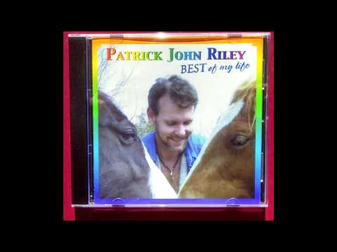 BEST OF MY LIFE -  Music Album - Pat Riley